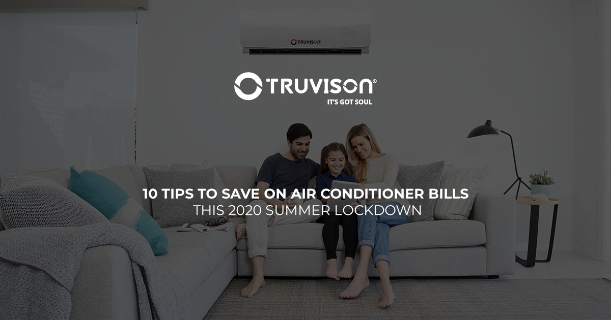 10 tips to save on air conditioner bills this 2020 summer lockdown